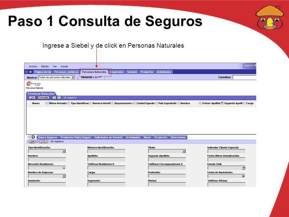 Paso 1 Consulta de Seguros Ingrese a Siebel y de click en Personas Naturales