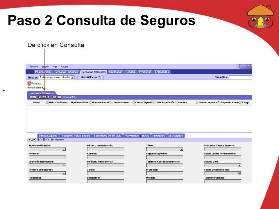 Paso 2 Consulta de Seguros De click en Consulta