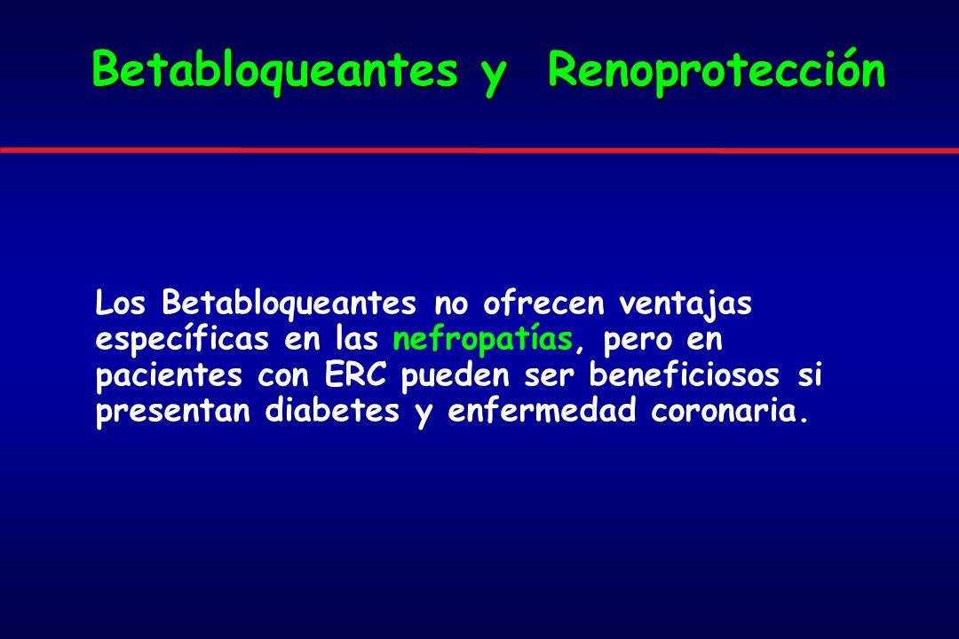 Betabloqueantes y Renoprotección Los Betabloqueantes no ofrecen ventajas específicas en las nefropatías, pero en pacientes con ERC pueden ser beneficiosos si presentan diabetes y enfermedad coronaria.