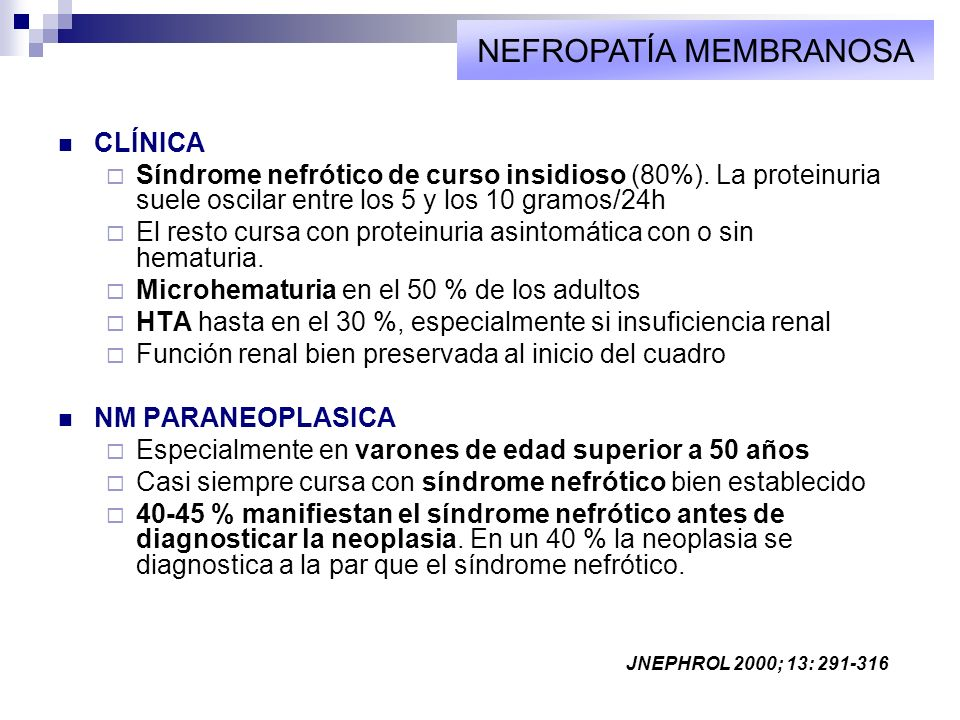 CLÍNICA Síndrome nefrótico de curso insidioso (80%). La proteinuria suele oscilar entre los 5 y los 10 gramos/24h El resto cursa con proteinuria asint