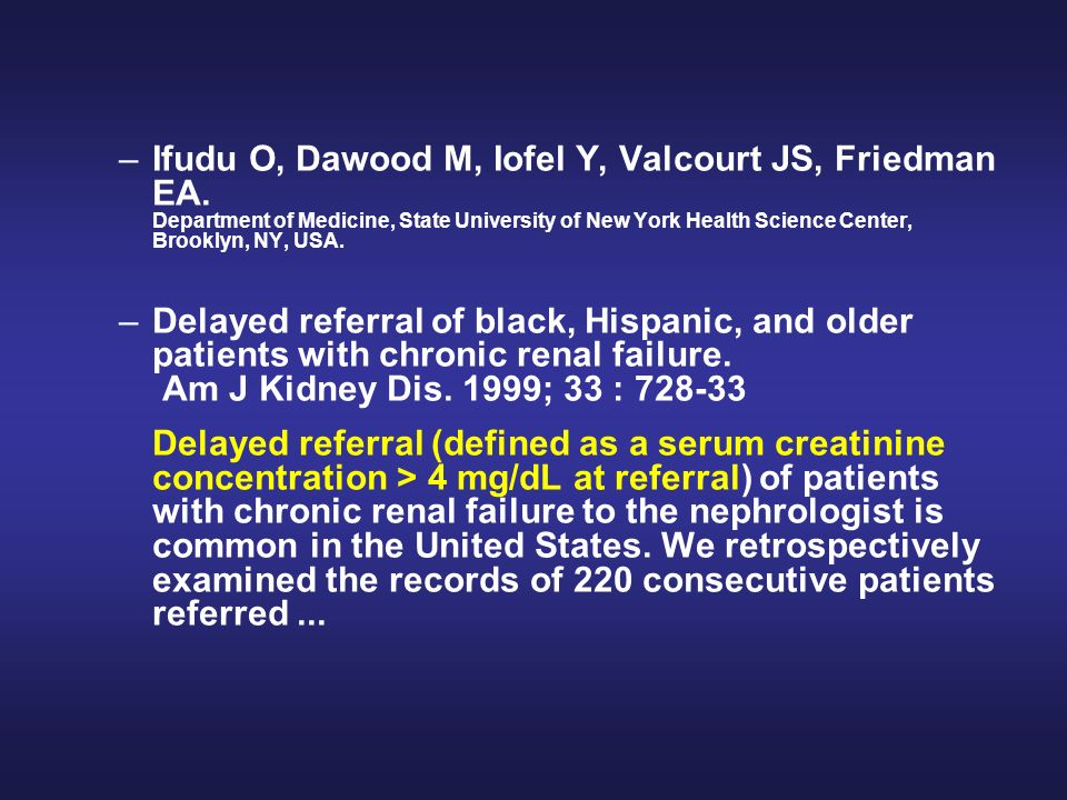 –Ifudu O, Dawood M, Iofel Y, Valcourt JS, Friedman EA. Department of Medicine, State University of New York Health Science Center, Brooklyn, NY, USA.