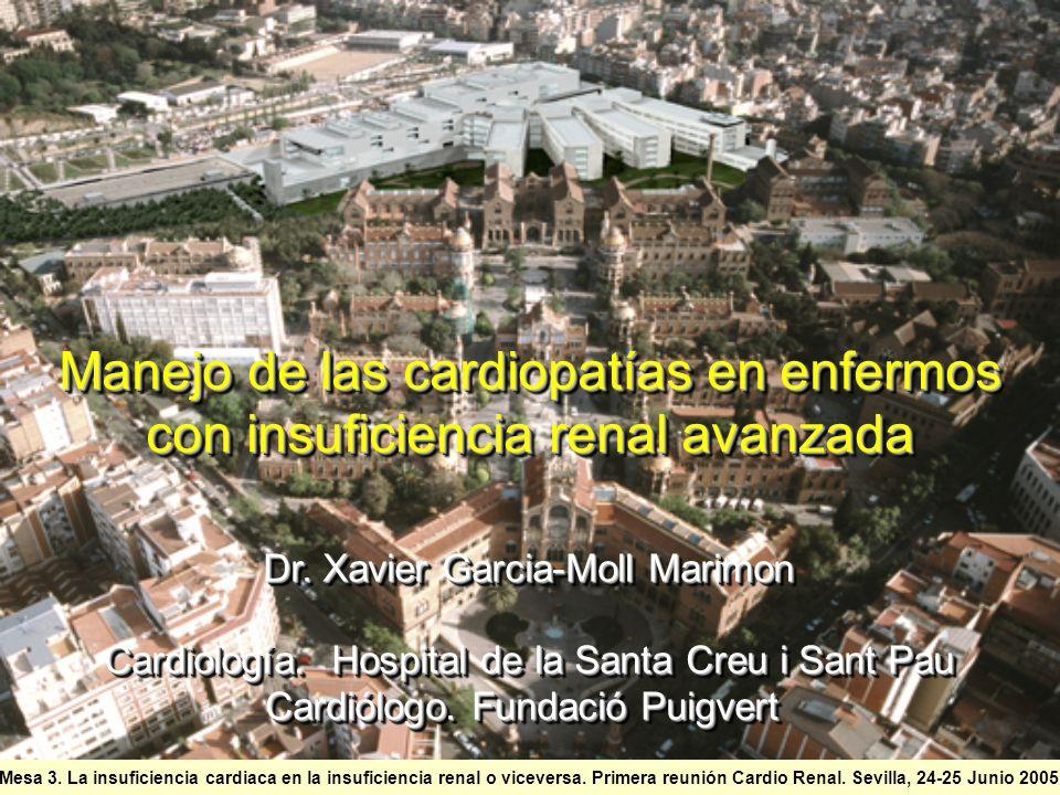 Mesa 3. La insuficiencia cardiaca en la insuficiencia renal o viceversa. Primera reunión Cardio Renal. Sevilla, 24-25 Junio 2005 Manejo de las cardiop