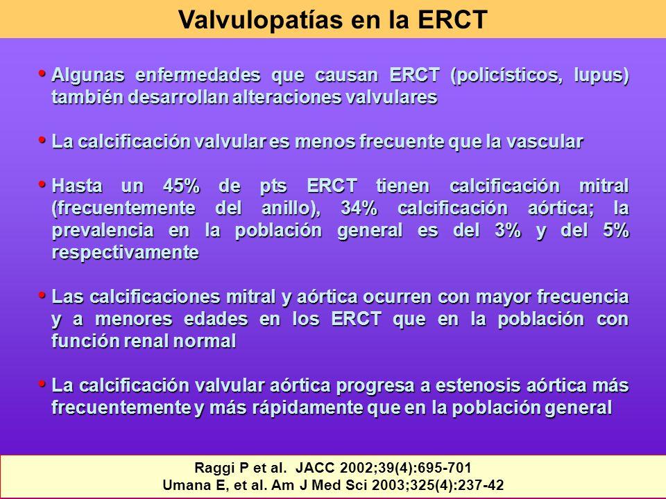 Algunas enfermedades que causan ERCT (policísticos, lupus) también desarrollan alteraciones valvulares Algunas enfermedades que causan ERCT (policísti
