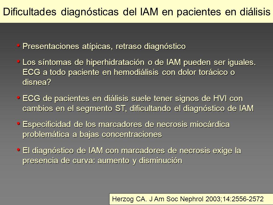 Dificultades diagnósticas del IAM en pacientes en diálisis Presentaciones atípicas, retraso diagnóstico Presentaciones atípicas, retraso diagnóstico L