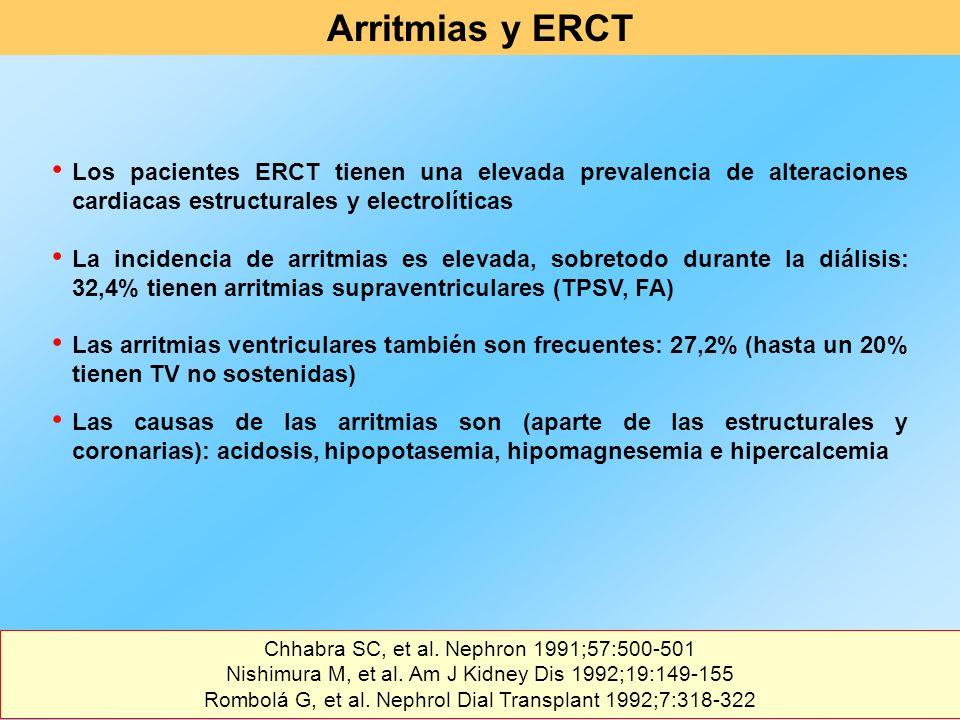 Los pacientes ERCT tienen una elevada prevalencia de alteraciones cardiacas estructurales y electrolíticas La incidencia de arritmias es elevada, sobr