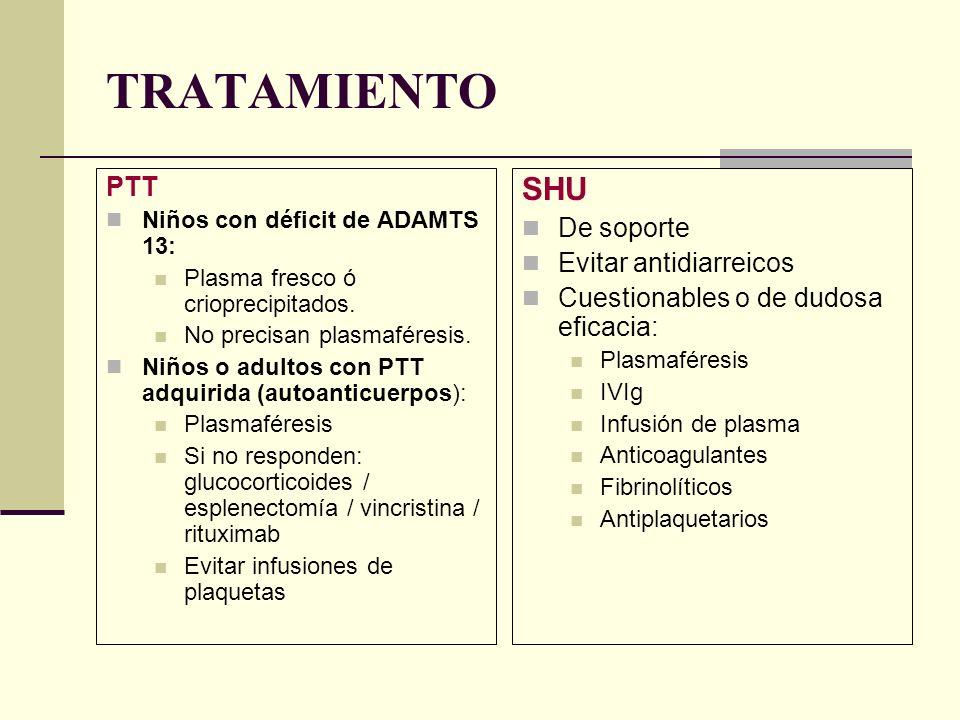 TRATAMIENTO PTT Niños con déficit de ADAMTS 13: Plasma fresco ó crioprecipitados. No precisan plasmaféresis. Niños o adultos con PTT adquirida (autoan