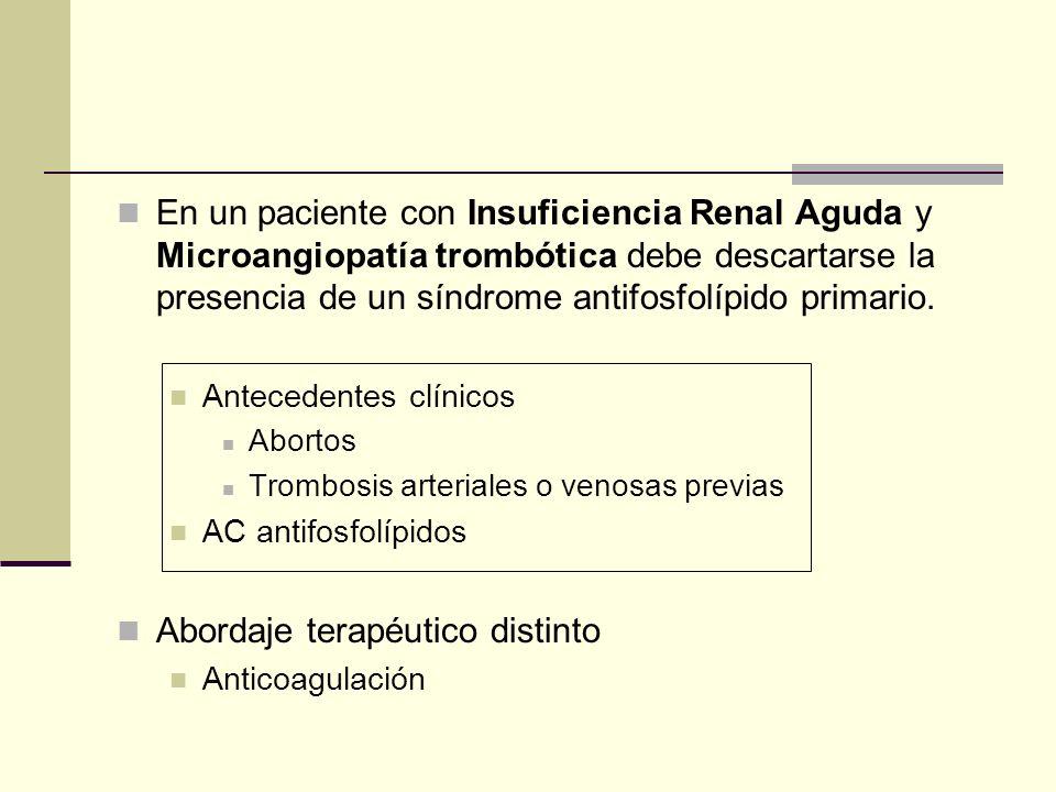 En un paciente con Insuficiencia Renal Aguda y Microangiopatía trombótica debe descartarse la presencia de un síndrome antifosfolípido primario. Antec