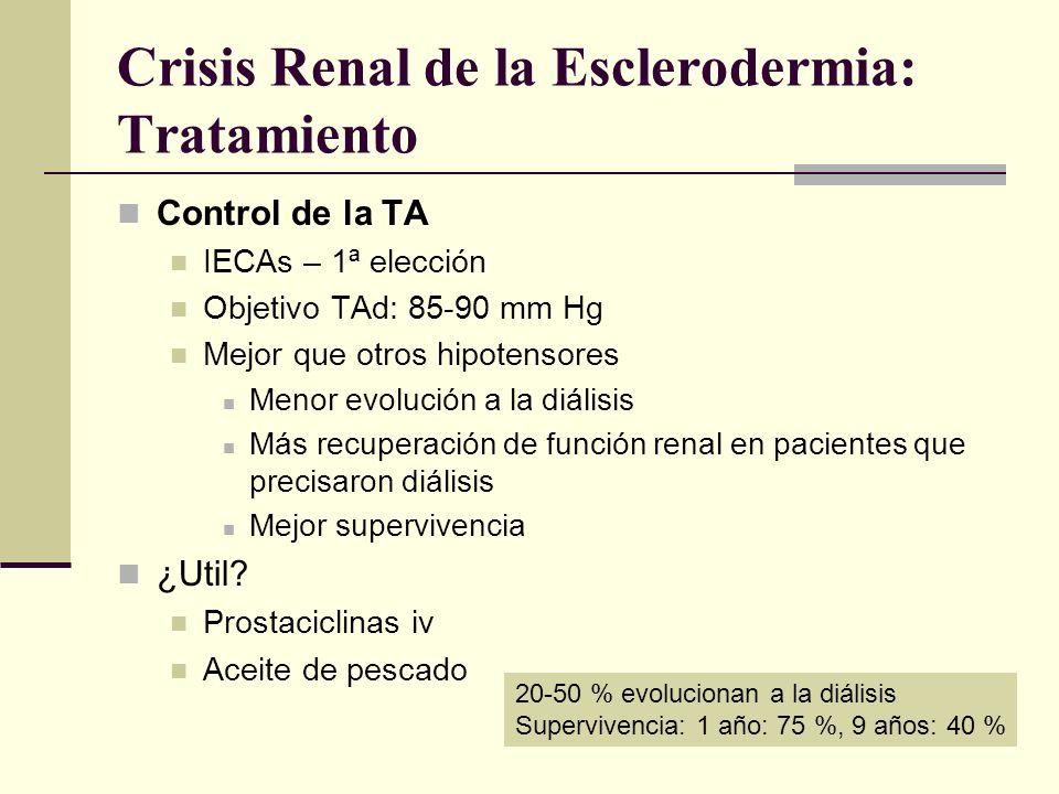 Crisis Renal de la Esclerodermia: Tratamiento Control de la TA IECAs – 1ª elección Objetivo TAd: 85-90 mm Hg Mejor que otros hipotensores Menor evoluc