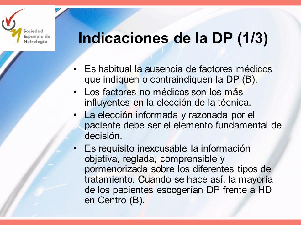 Indicaciones de la DP (1/3) Es habitual la ausencia de factores médicos que indiquen o contraindiquen la DP (B). Los factores no médicos son los más i