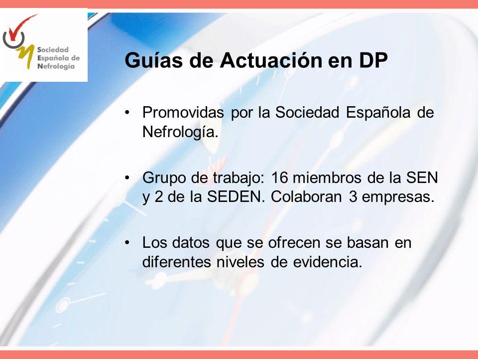 Guías de Actuación en DP Promovidas por la Sociedad Española de Nefrología. Grupo de trabajo: 16 miembros de la SEN y 2 de la SEDEN. Colaboran 3 empre