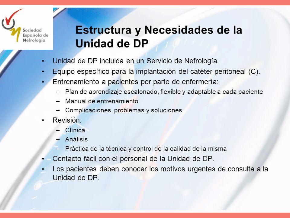 Unidad de DP incluida en un Servicio de Nefrología. Equipo específico para la implantación del catéter peritoneal (C). Entrenamiento a pacientes por p