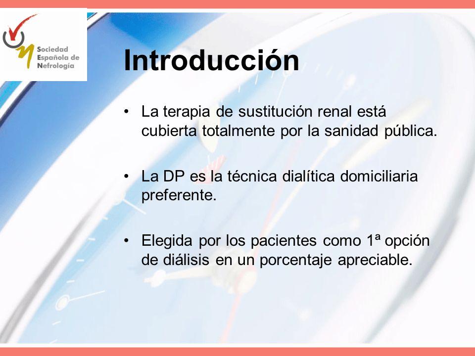 Introducción La terapia de sustitución renal está cubierta totalmente por la sanidad pública. La DP es la técnica dialítica domiciliaria preferente. E