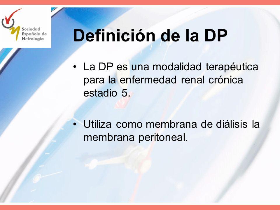 Definición de la DP La DP es una modalidad terapéutica para la enfermedad renal crónica estadio 5. Utiliza como membrana de diálisis la membrana perit