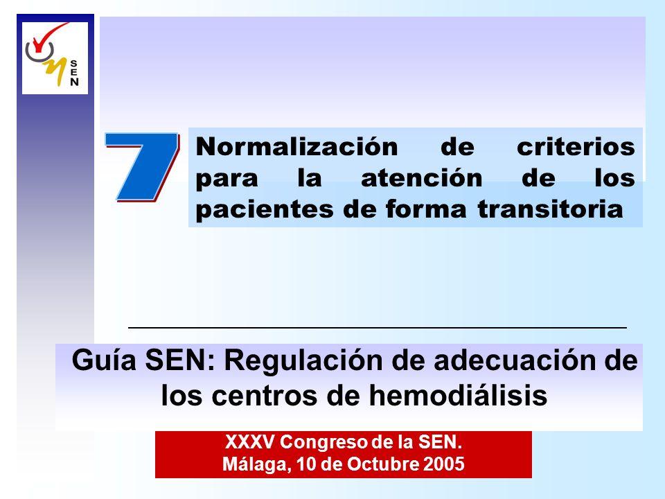 XXXV Congreso de la SEN. Málaga, 10 de Octubre 2005 Normalización de criterios para la atención de los pacientes de forma transitoria Guía SEN: Regula