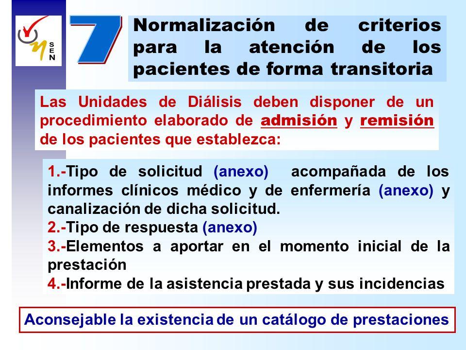 Las Unidades de Diálisis deben disponer de un procedimiento elaborado de admisión y remisión de los pacientes que establezca: Normalización de criteri