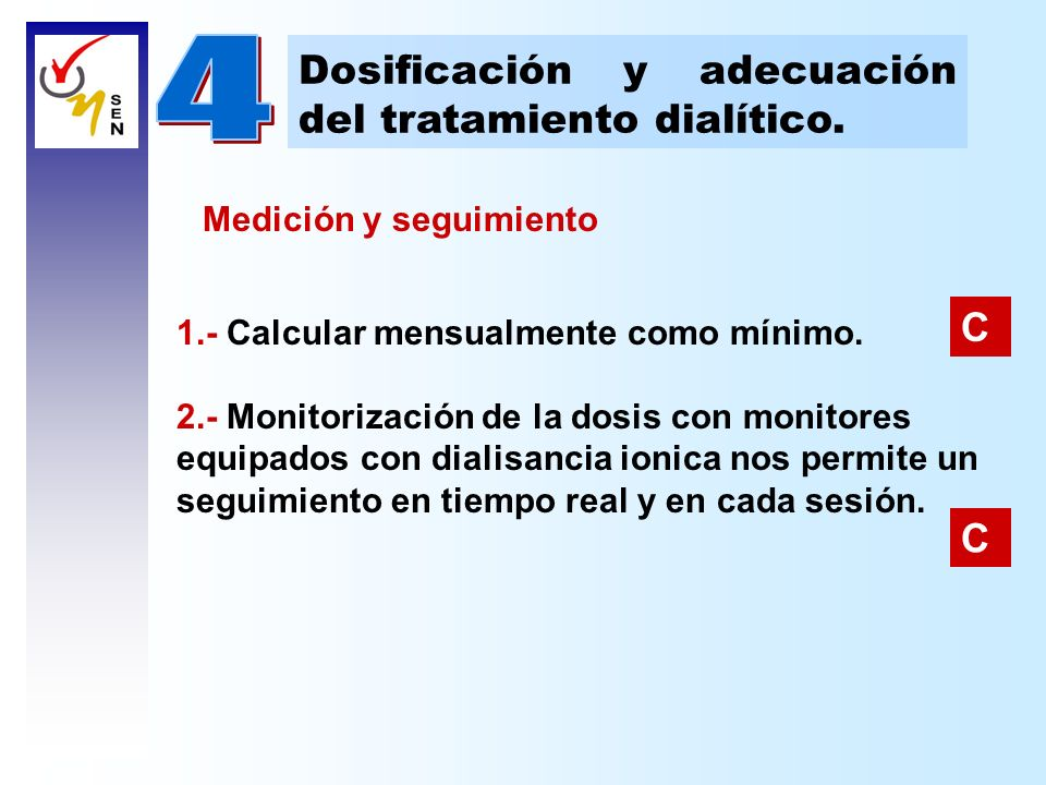 Dosificación y adecuación del tratamiento dialítico. 1.- Calcular mensualmente como mínimo. 2.- Monitorización de la dosis con monitores equipados con
