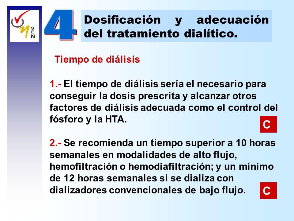 Dosificación y adecuación del tratamiento dialítico. 1.- El tiempo de diálisis sería el necesario para conseguir la dosis prescrita y alcanzar otros f