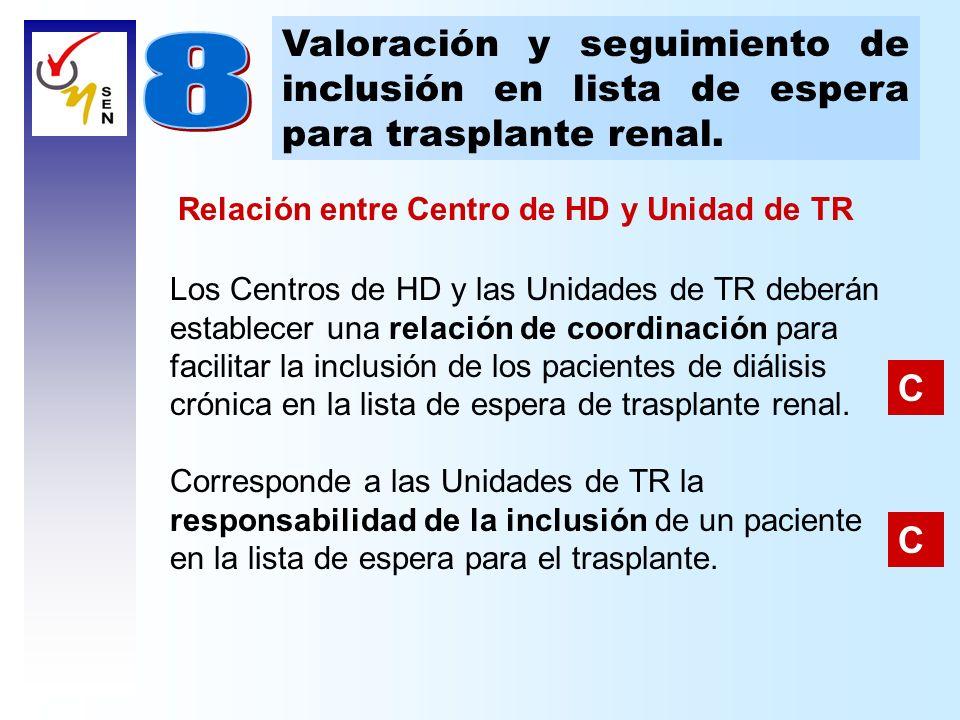 Los Centros de HD y las Unidades de TR deberán establecer una relación de coordinación para facilitar la inclusión de los pacientes de diálisis crónic