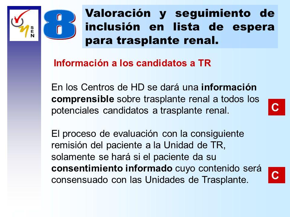 Valoración y seguimiento de inclusión en lista de espera para trasplante renal. En los Centros de HD se dará una información comprensible sobre traspl