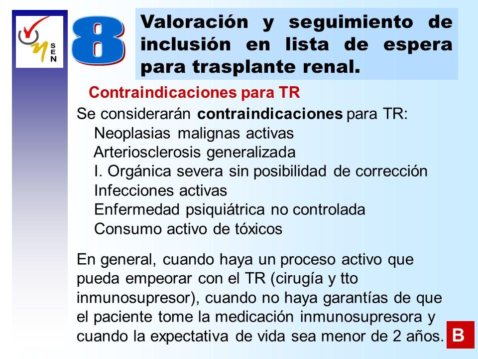 Valoración y seguimiento de inclusión en lista de espera para trasplante renal. Se considerarán contraindicaciones para TR: Neoplasias malignas activa
