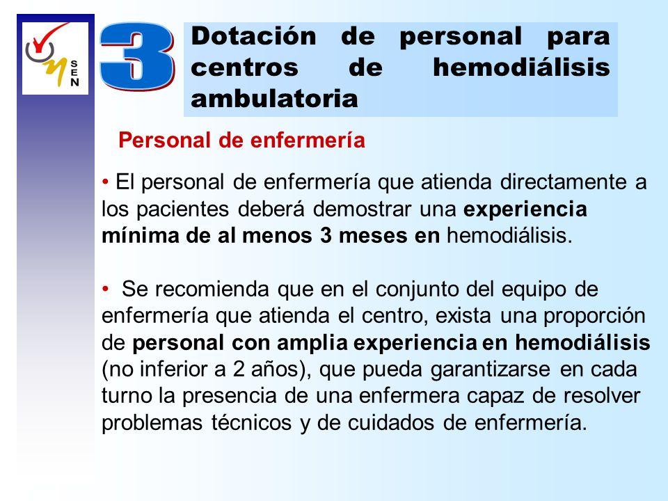 Dotación de personal para centros de hemodiálisis ambulatoria Personal de enfermería El personal de enfermería que atienda directamente a los paciente