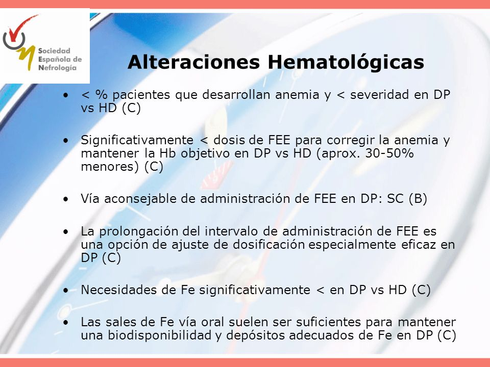 Alteraciones Hematológicas < % pacientes que desarrollan anemia y < severidad en DP vs HD (C) Significativamente < dosis de FEE para corregir la anemi