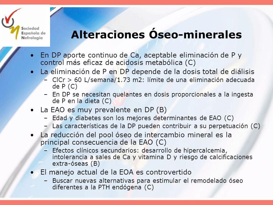 Alteraciones Óseo-minerales En DP aporte continuo de Ca, aceptable eliminación de P y control más eficaz de acidosis metabólica (C) La eliminación de