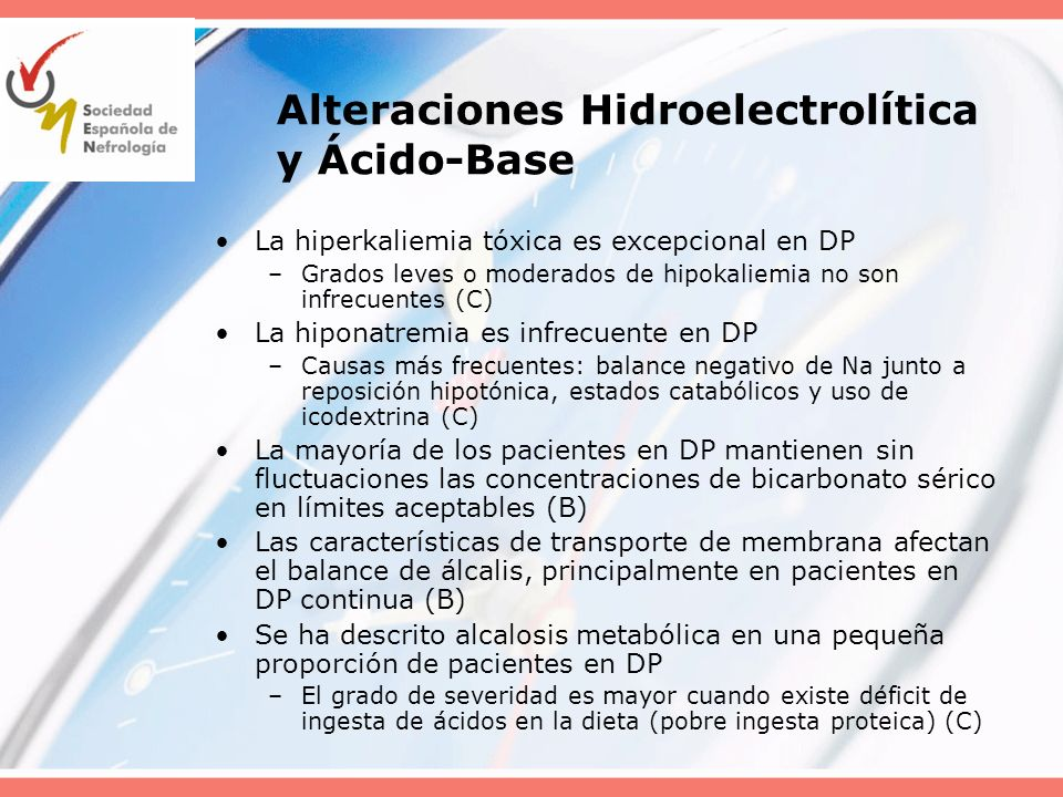 Alteraciones Hidroelectrolítica y Ácido-Base La hiperkaliemia tóxica es excepcional en DP –Grados leves o moderados de hipokaliemia no son infrecuente