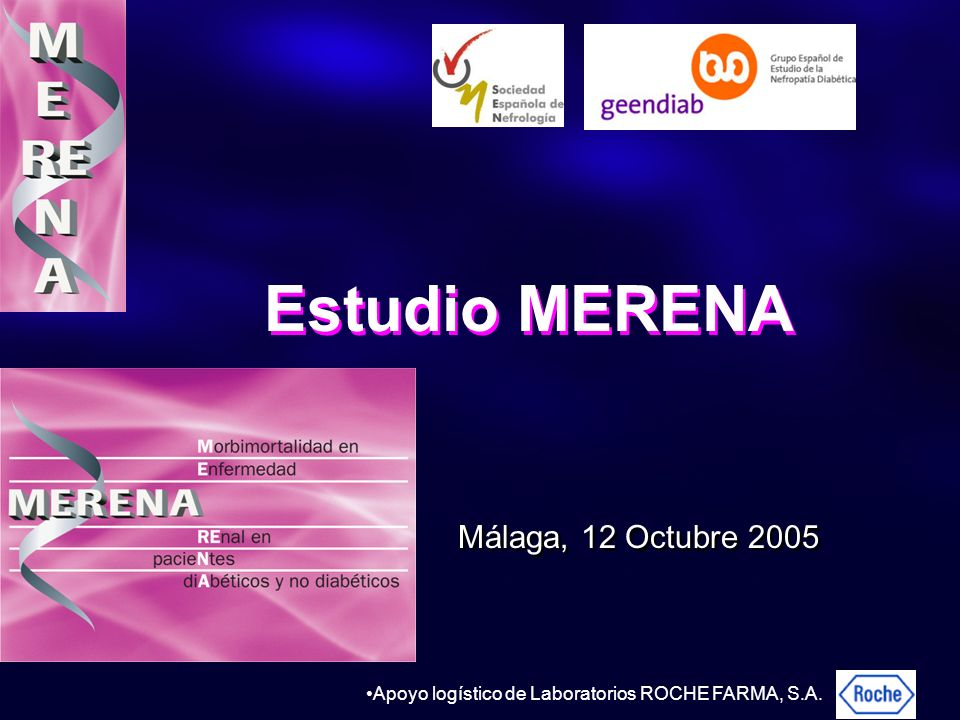Estudio MERENA Apoyo logístico de Laboratorios ROCHE FARMA, S.A. Málaga, 12 Octubre 2005