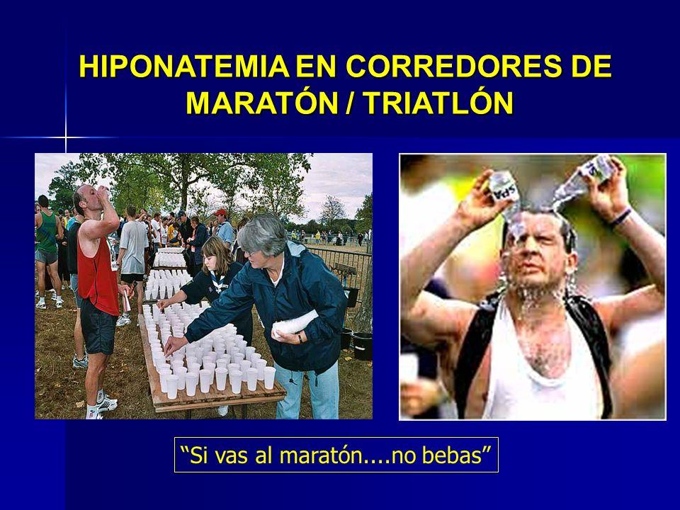 Exitus K HIPONATEMIA EN CORREDORES DE MARATÓN / TRIATLÓN Si vas al maratón....no bebas