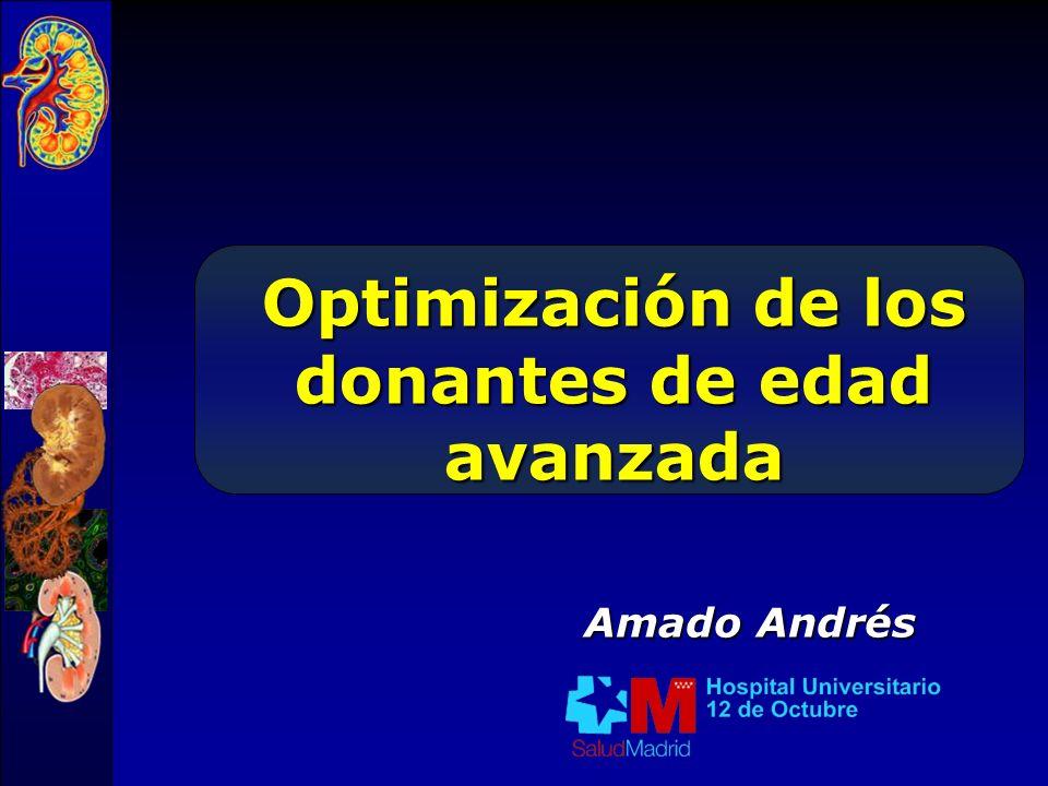Donantes potenciales sin límite de edad Muertes cerebrales / Exitus Incremento del 62% Andrés et al Transplant.