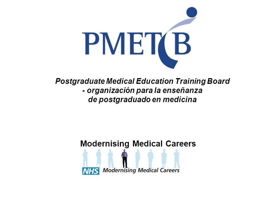 Modernising Medical Careers Postgraduate Medical Education Training Board - organización para la enseñanza de postgraduado en medicina