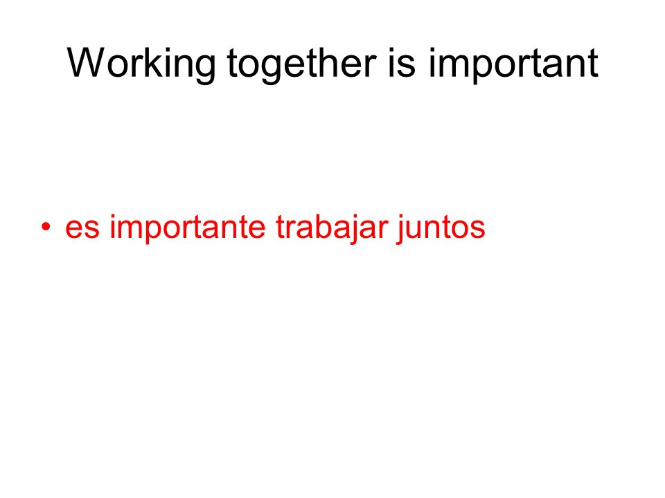 Working together is important es importante trabajar juntos