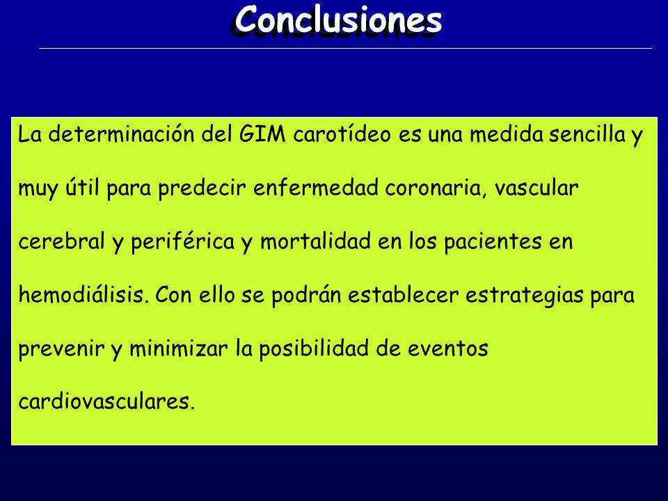 La determinación del GIM carotídeo es una medida sencilla y muy útil para predecir enfermedad coronaria, vascular cerebral y periférica y mortalidad e