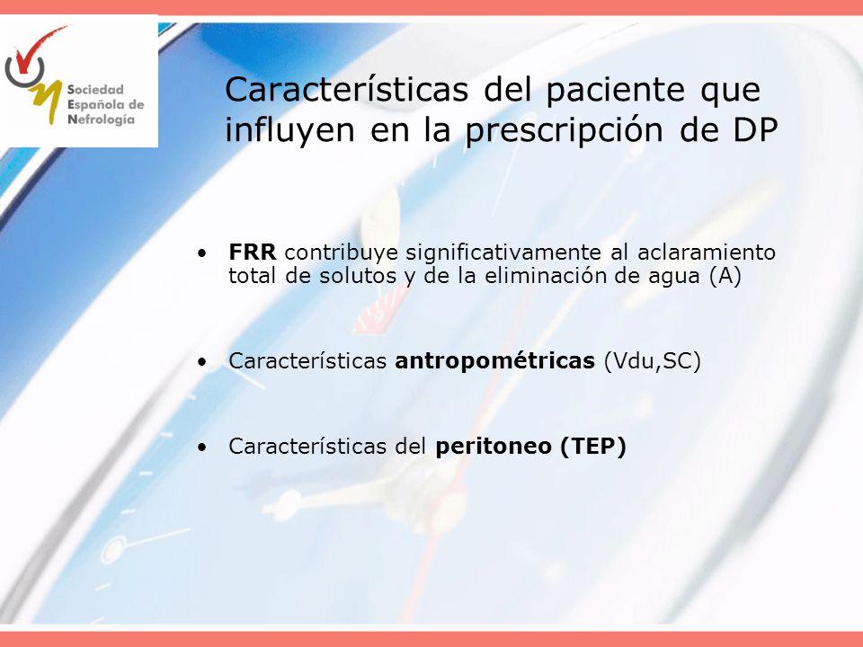 Características del paciente que influyen en la prescripción de DP FRR contribuye significativamente al aclaramiento total de solutos y de la eliminac