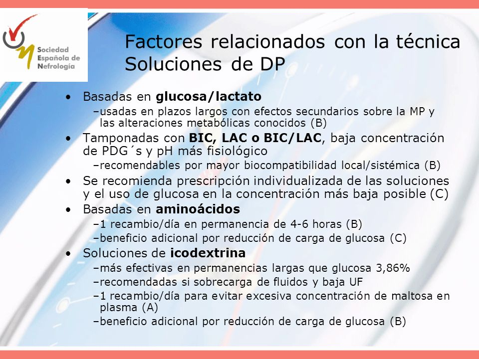 Factores relacionados con la técnica Soluciones de DP Basadas en glucosa/lactato –usadas en plazos largos con efectos secundarios sobre la MP y las al
