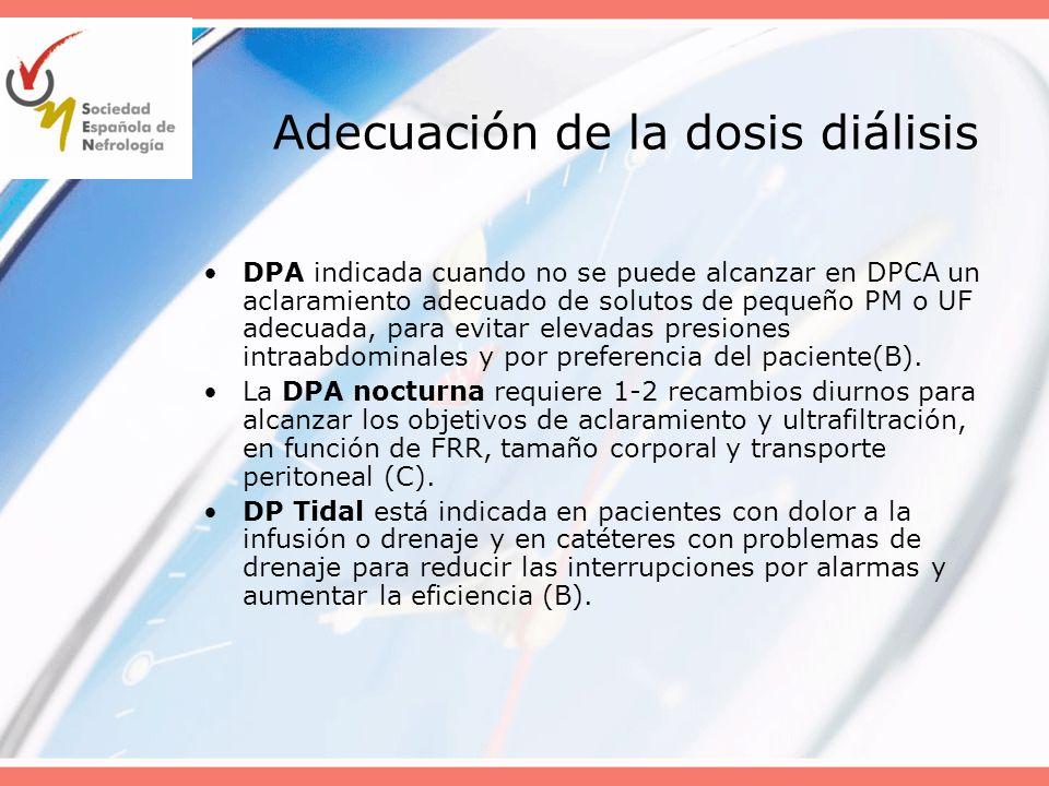 Adecuación de la dosis diálisis DPA indicada cuando no se puede alcanzar en DPCA un aclaramiento adecuado de solutos de pequeño PM o UF adecuada, para