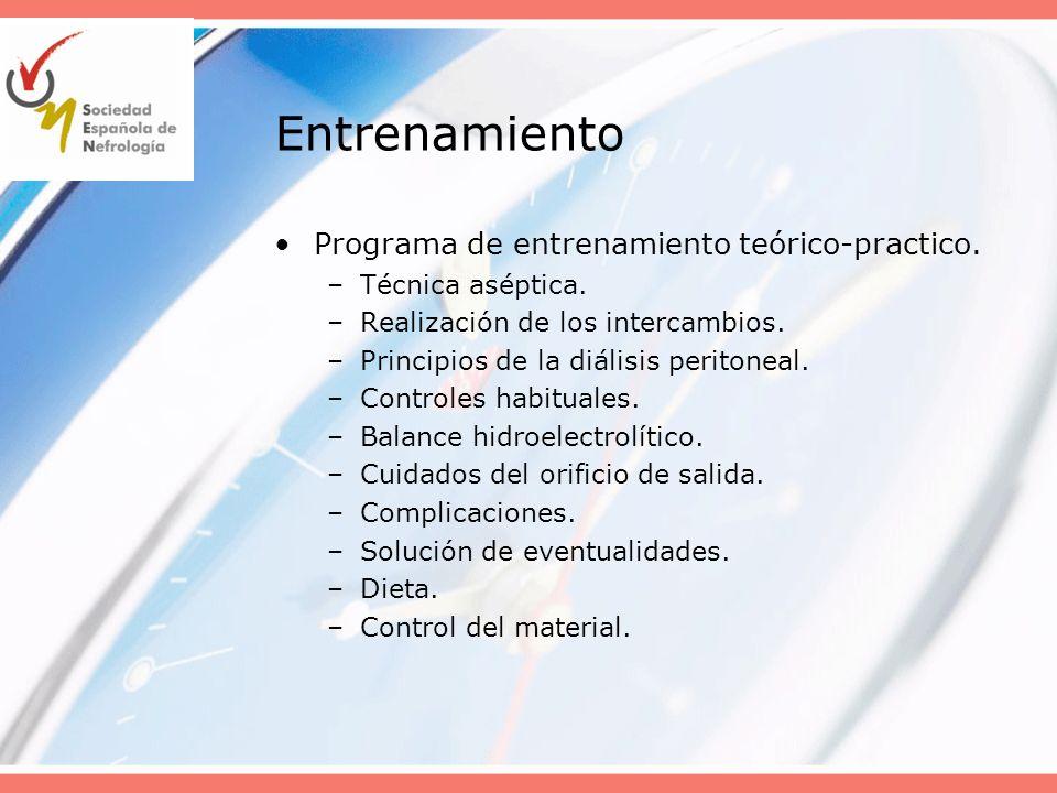 Entrenamiento Programa de entrenamiento teórico-practico. –Técnica aséptica. –Realización de los intercambios. –Principios de la diálisis peritoneal.