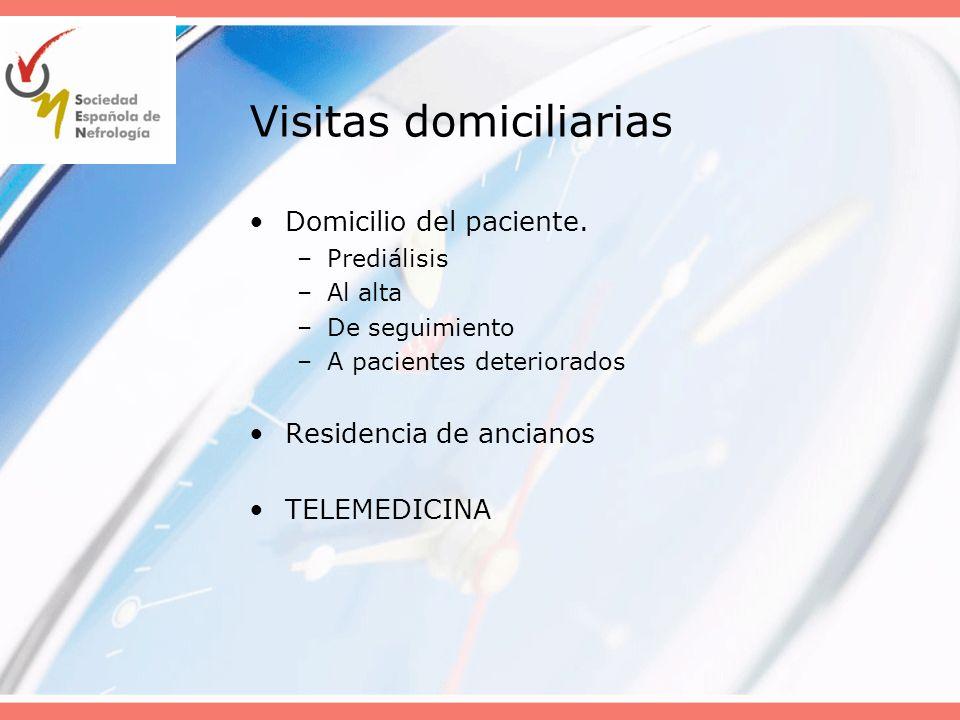 Visitas domiciliarias Domicilio del paciente. –Prediálisis –Al alta –De seguimiento –A pacientes deteriorados Residencia de ancianos TELEMEDICINA