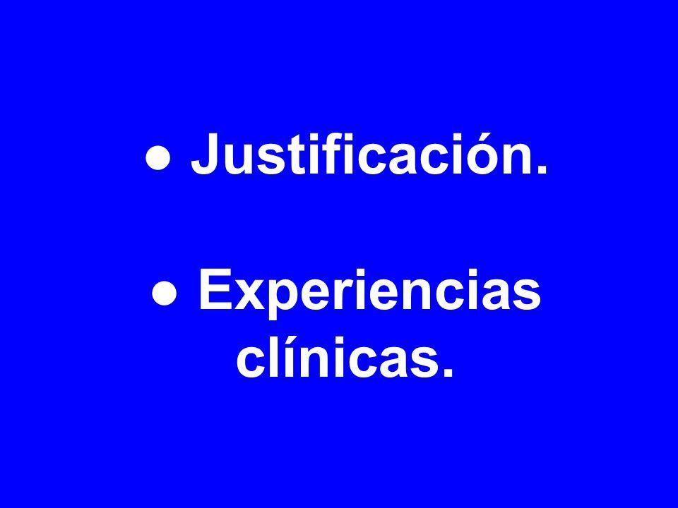 Justificación. Experiencias clínicas.