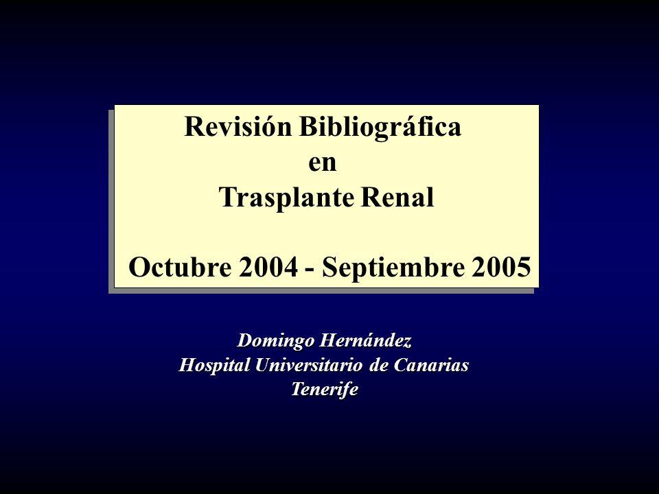 Revisión Bibliográfica en Trasplante Renal Octubre 2004 - Septiembre 2005 Revisión Bibliográfica en Trasplante Renal Octubre 2004 - Septiembre 2005 Do