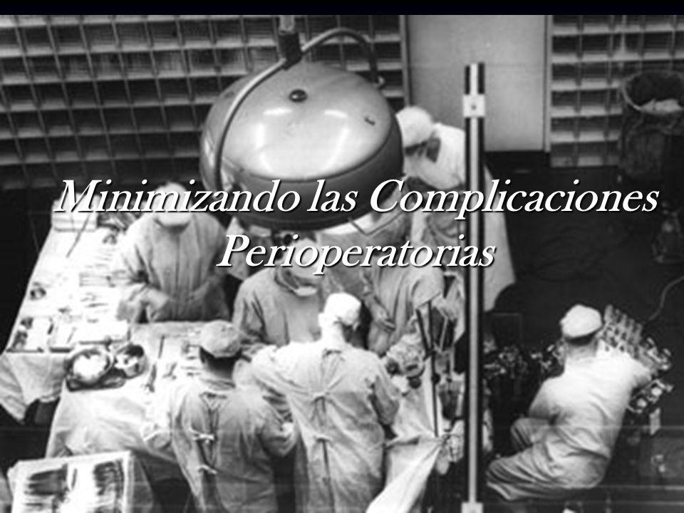 Minimizando las Complicaciones Perioperatorias