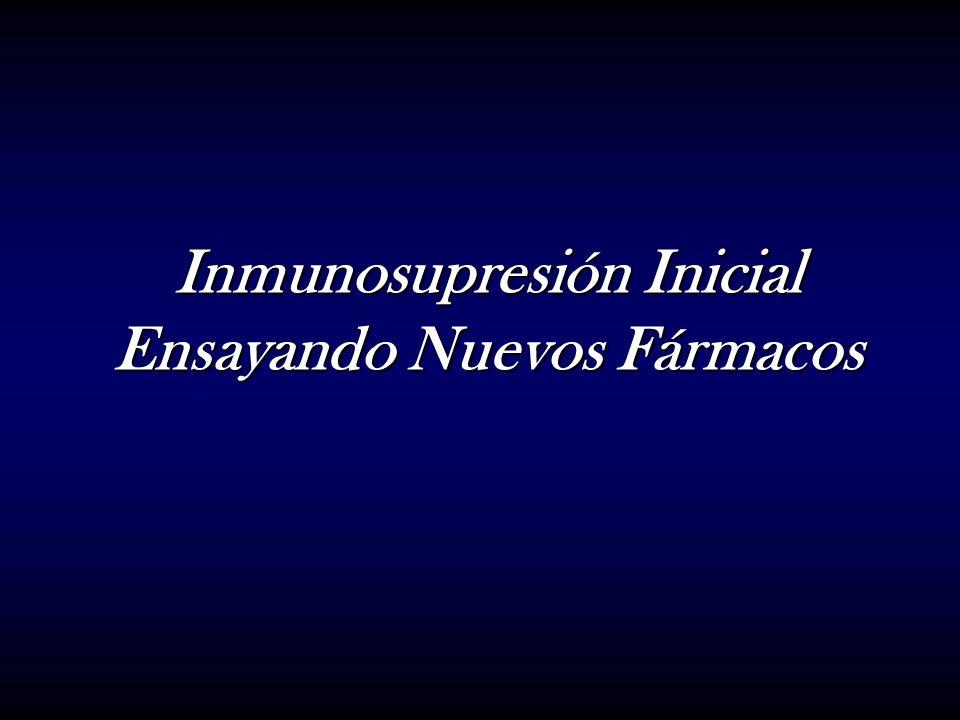 Inmunosupresión Inicial Ensayando Nuevos Fármacos