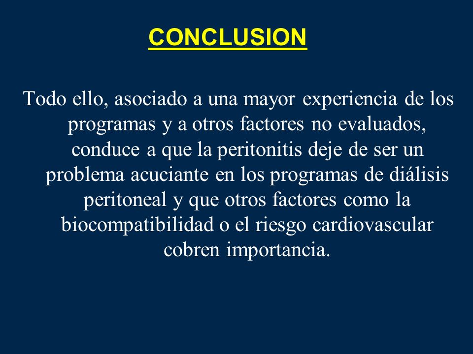 Todo ello, asociado a una mayor experiencia de los programas y a otros factores no evaluados, conduce a que la peritonitis deje de ser un problema acu