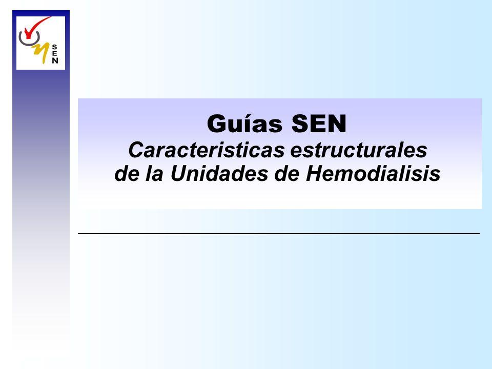 Guías SEN Caracteristicas estructurales de la Unidades de Hemodialisis