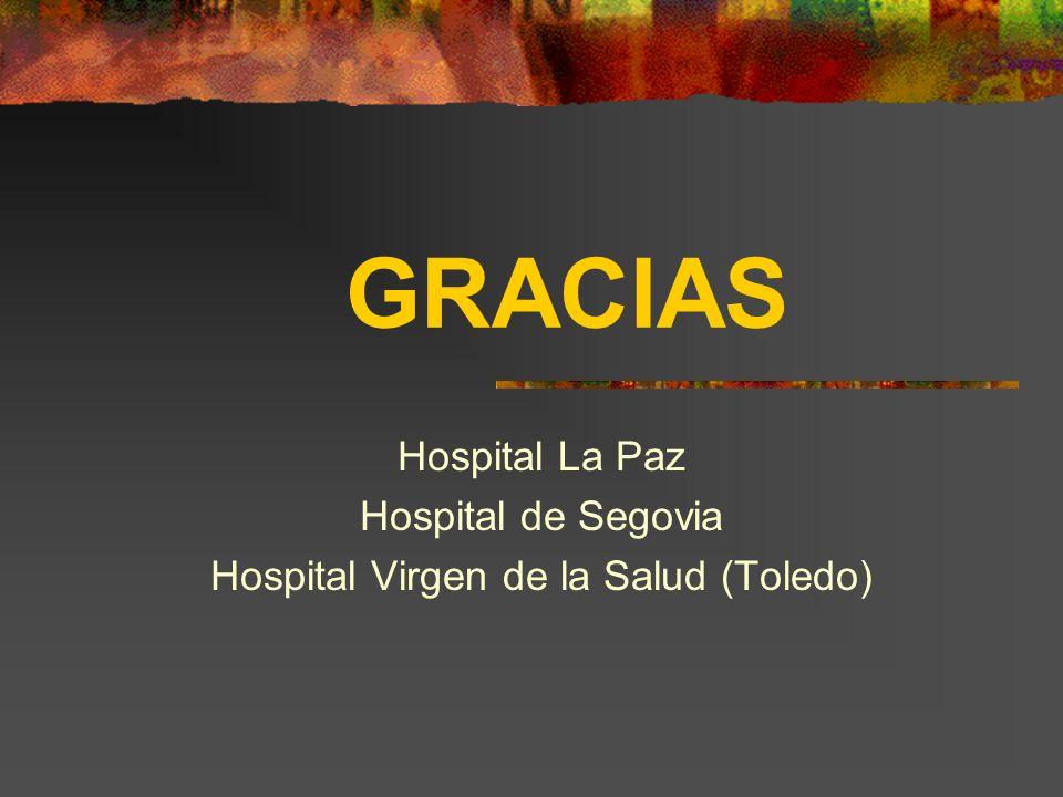 GRACIAS Hospital La Paz Hospital de Segovia Hospital Virgen de la Salud (Toledo)