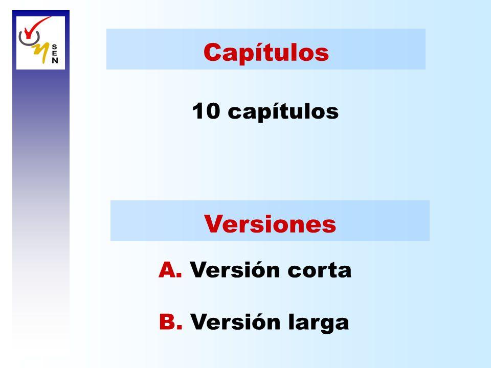 A. Versión corta B. Versión larga Capítulos Versiones 10 capítulos