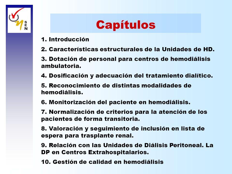 Capítulos 1. Introducción 2. Características estructurales de la Unidades de HD. 3. Dotación de personal para centros de hemodiálisis ambulatoria. 4.