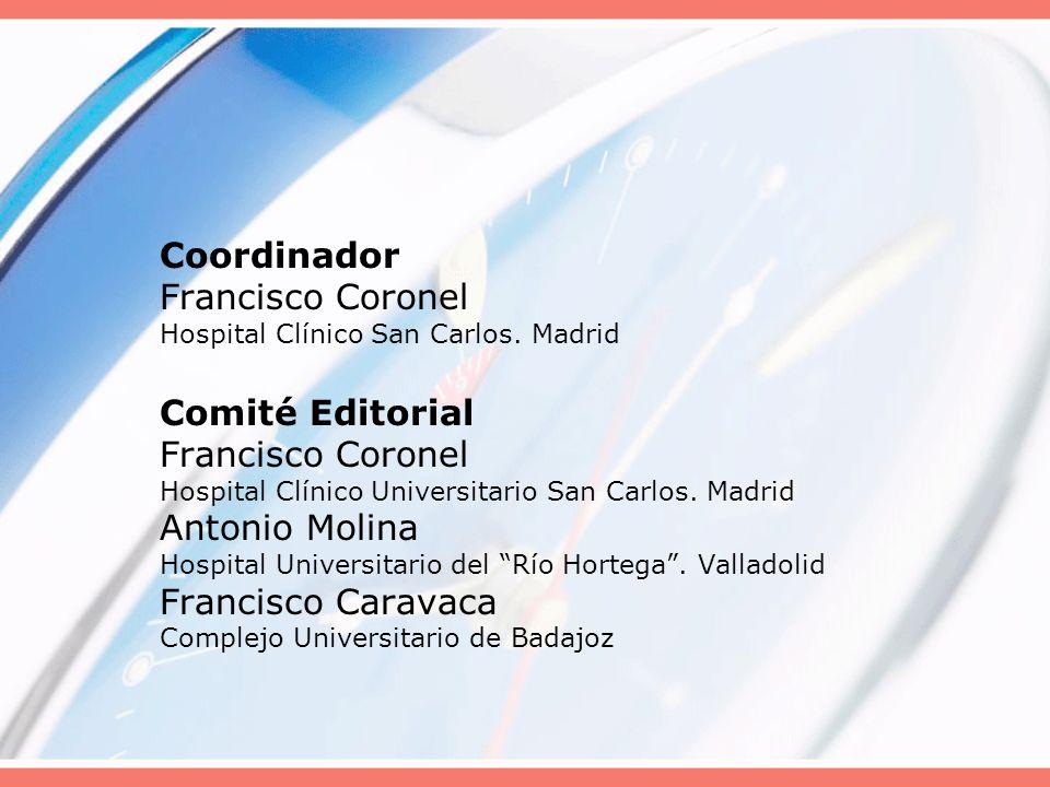 Coordinador Francisco Coronel Hospital Clínico San Carlos. Madrid Comité Editorial Francisco Coronel Hospital Clínico Universitario San Carlos. Madrid