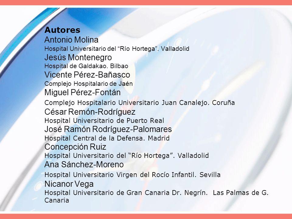 Autores Antonio Molina Hospital Universitario del Río Hortega. Valladolid Jesús Montenegro Hospital de Galdakao. Bilbao Vicente Pérez-Bañasco Complejo